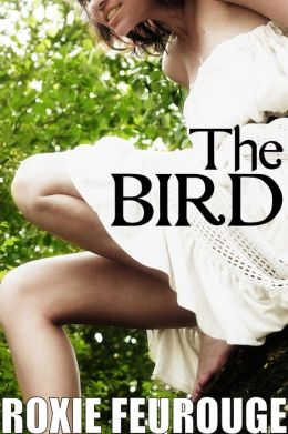 The Bird (Mind control, exhibitionism erotic and sci fi romance)
