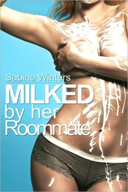 Milked By Her Roommate (Lesbian Lactation Erotica)