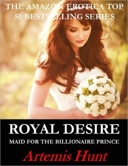 Royal Desire (Maid for the Billionaire Prince, Erotic Romance)