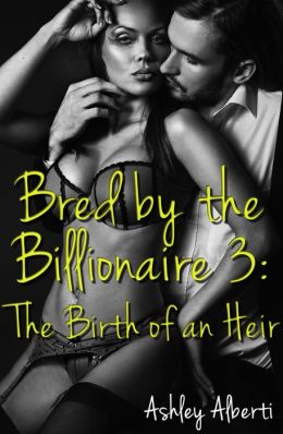 Bred by the Billionaire 3: The Birth of an Heir