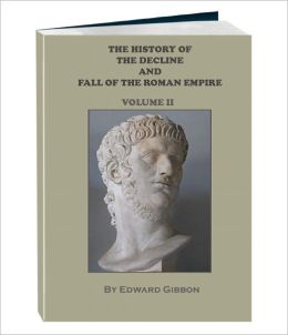 THE HISTORY OF THE DECLINE AND FALL OF THE ROMAN EMPIRE - Volume 2 (Annotated)
