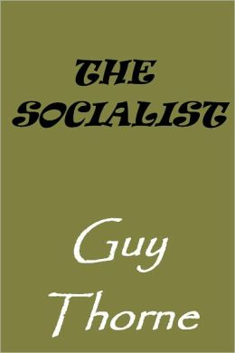 The Socialist by Guy Thorne