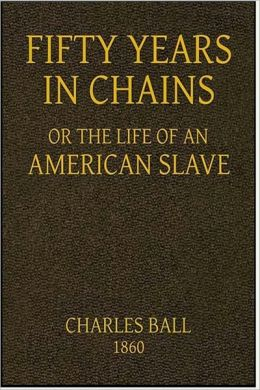 Fifty Years in Chains, Or, The Life of an American Slave