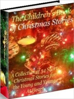 Best Story Time eBook about The Children's Book of Christmas Story - Its a wonderful way to create some enchanting Christmas memories reading Christmas tales that everyone loves!