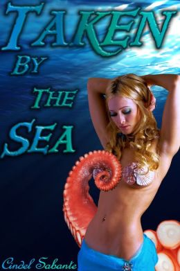 Taken by the Sea (tentacle erotica, monster sex, anal virgin, monster erotica, light bondage, tentacle hentai, dubcontentacle erotica, monster sex, anal virgin, monster erotica, light bondage, tentacle hentai, dubcon)