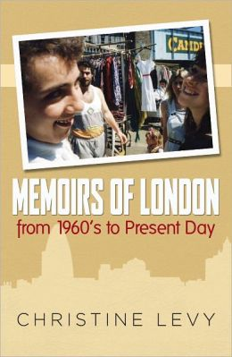 Memoirs of London : from 1960s to Present Day