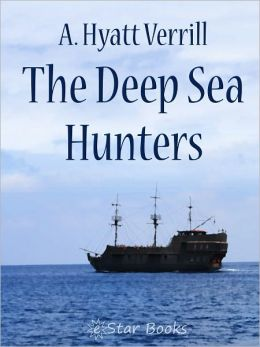 The Deep Sea Hunters