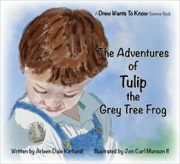 The Adventures Of Tulip The Grey Tree Frog