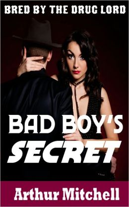 Bad Boy's Secret: Bred by the Drug Lord (BDSM Erotic Romance)