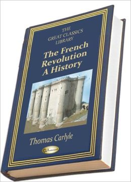 The French Revolution (THE GREAT CLASSICS LIBRARY)