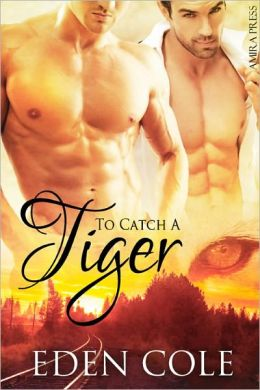 To Catch A Tiger [Gay Shifter Erotic Romance]