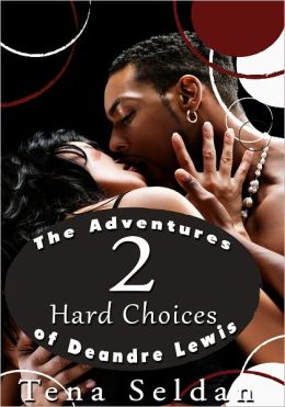 Women's Erotica: The Adventures of Deandre Lewis 2 - Hard Choices