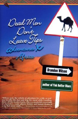 Dead Men Don't Leave Tips: Adventures X Africa