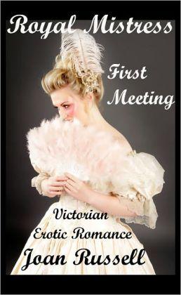 Royal Mistress: Book 1 - First Meeting - Victorian Erotic Romance