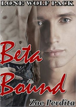 Lone Wolf Pack Beta Bound (Beta Trilogy 2) (Gay Werewolf Erotic Romance)