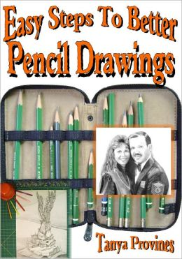 Easy Steps To Better Pencil Drawings