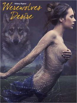 Werewolves Desire (Paranormal Werewolf Erotica)