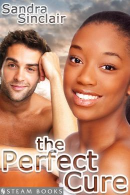 The Perfect Cure - Sensual Interracial BWWM Erotic Romance from Steam Books