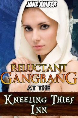 Reluctant Gangbang at the Kneeling Thief Inn