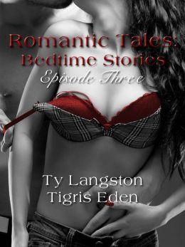 Romantic Tales: Bedtime Stories Episode 3