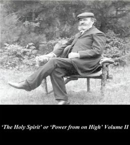 'The Holy Spirit' or 'Power from on High' Volume II