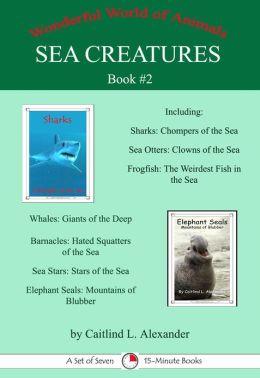 Sea Creatures Book #2: A Set of Seven 15-Minute Books