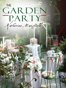 The Garden Party By Katherine Mansfield 2940015724455 Nook Book Ebook Barnes Noble