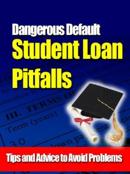 Student Loan Pitfalls: Dangerous Default