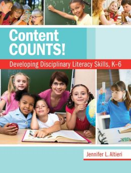 Content Counts! Developing Disciplinary Literacy Skills, K–6