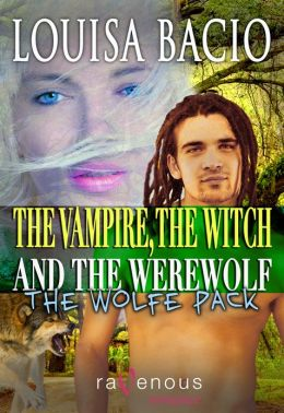 The Vampire, The Witch and the Werewolf: The Wolfe Pack