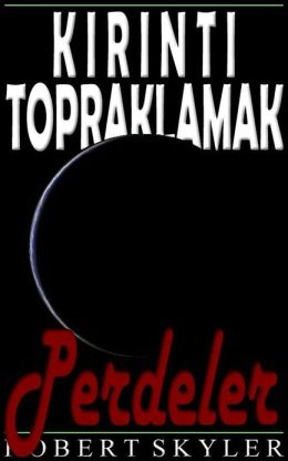 Kirinti Topraklamak - 005 - Perdeler (Turkish Edition)
