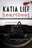 Book Cover Image. Title: Heartbeat:  A Short Story, Author: Katia Lief