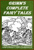 Book Cover Image. Title: Grimm's Complete Fairy Tales Illustrated:  Cinderella, Hansel and Gretel, Snow White, and 200 more Grimm's tales, Author: Brothers Grimm