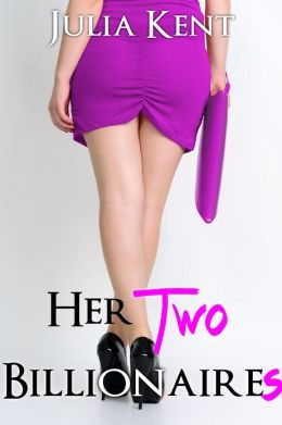 Her Two Billionaires (Book #3)