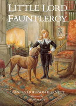 Little Lord Fauntleroy: A Young Readers, Fiction and Literature Classic By Frances Hodgson Burnett! AAA+++