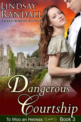 A Dangerous Courtship (To Woo an Heiress, Book 3)