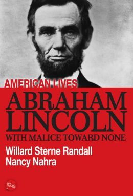 Abraham Lincoln: With Malice Toward None