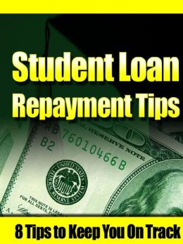 Student Loan Repayment Tips for the Life of Your Loans
