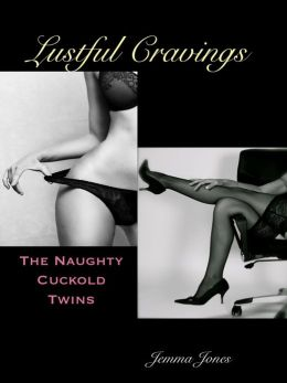 Lustful Cravings, The Naughty Cuckold Twins Bundle