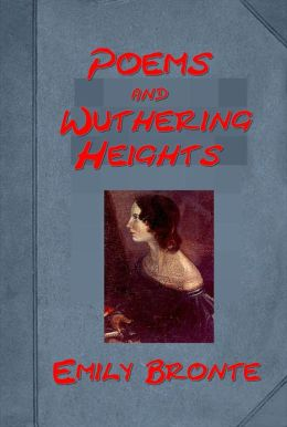 Poems and Wuthering Heights by Emily Bronte