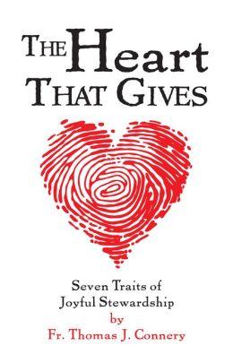 The Heart That Gives - Seven Traits of Joyful Stewardship