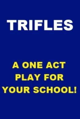 Trifles - A One Act Play