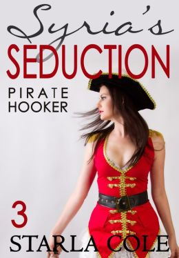 Syria's Seduction #3: Pirate Hooker