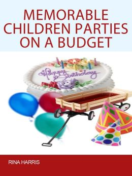 Memorable Children Parties On a Budget