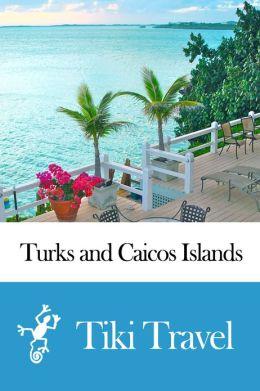 Turks and Caicos Islands Travel Guide - Tiki Travel