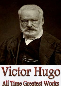 Victor Hugo All Time Greatest Works: 3 Dramas + 7 Full Length Novels + Poems (100+) Incl. Les Miserables, Notre-Dame De Paris, Napoleon the Little, Toilers of the Sea, The History of a Crime, The Man Who Laughs and More! (With Active Table of Contents)