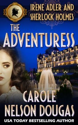 The Adventuress: A Novel of Suspense featuring Irene Adler and Sherlock Holmes