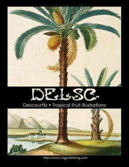Descourtilz - Tropical Fruit Illustrations