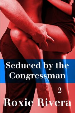 Seduced by the Congressman 2