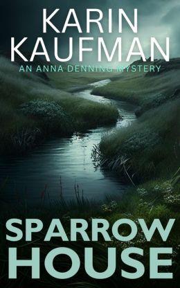 Sparrow House (Anna Denning Mystery #2)